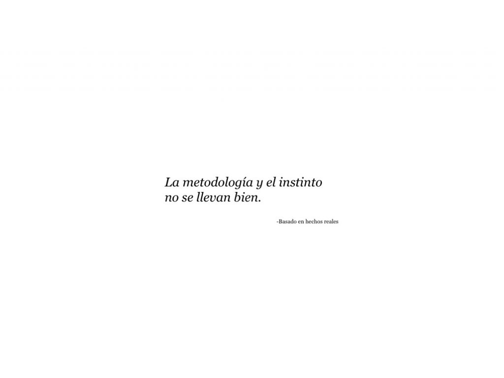 Metodología vs Instinto